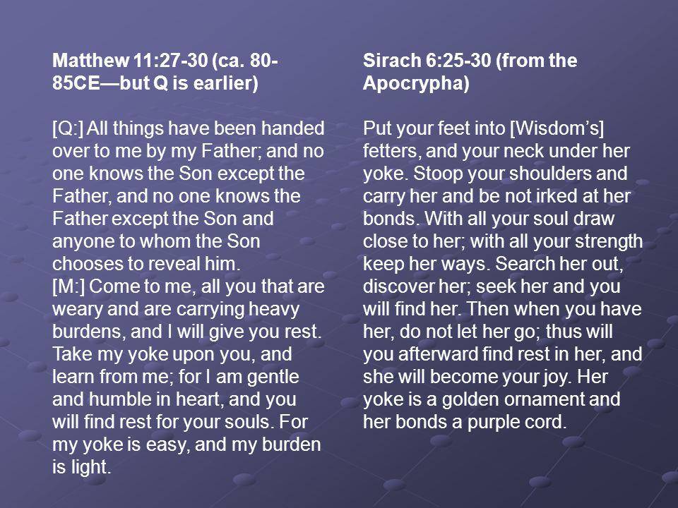 Matthew 11:27-30 (ca. 80-85CE—but Q is earlier)