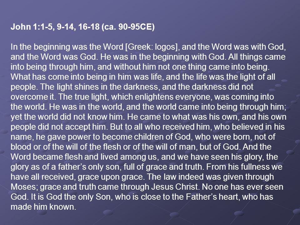 John 1:1-5, 9-14, 16-18 (ca. 90-95CE)