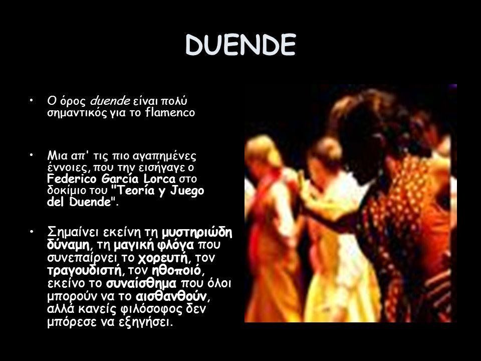 DUENDE Ο όρος duende είναι πολύ σημαντικός για το flamenco.