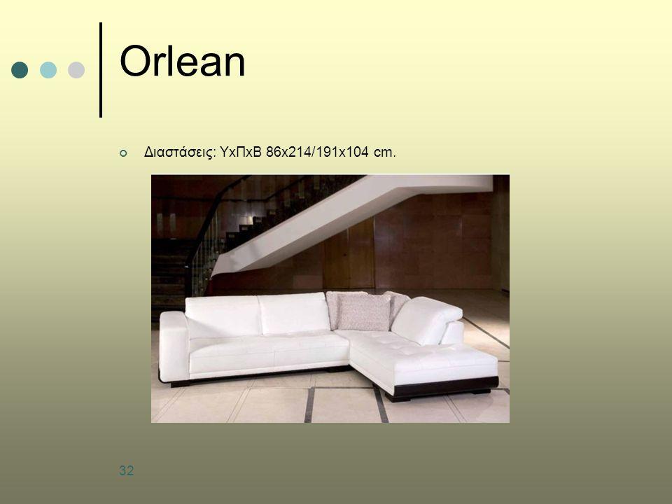 Orlean Διαστάσεις: ΥxΠxΒ 86x214/191x104 cm.