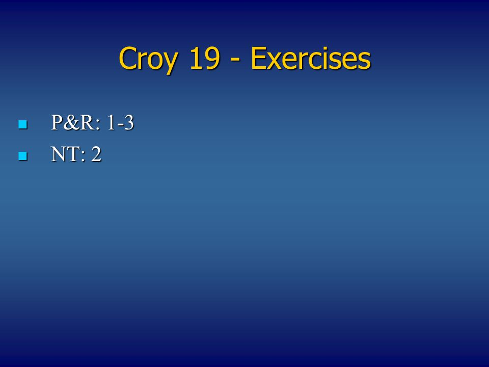 Croy 19 - Exercises P&R: 1-3 NT: 2