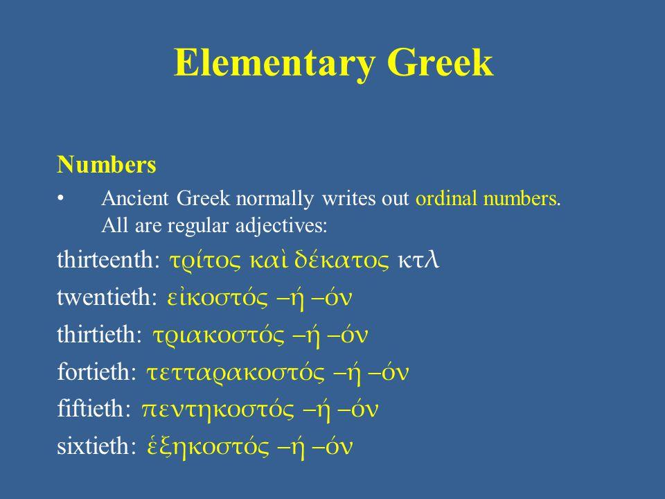 Elementary Greek Numbers thirteenth: τρίτος καὶ δέκατος κτλ