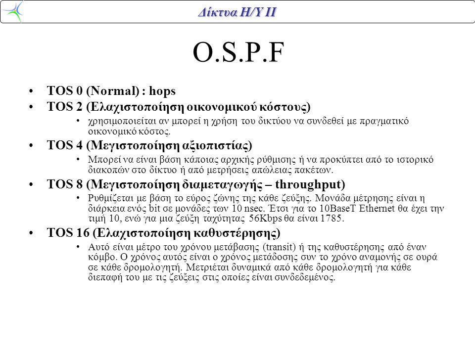 O.S.P.F TOS 0 (Normal) : hops