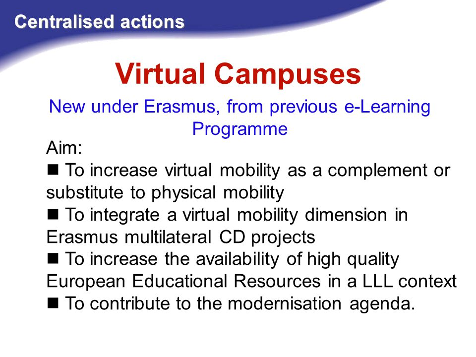 New under Erasmus, from previous e-Learning Programme
