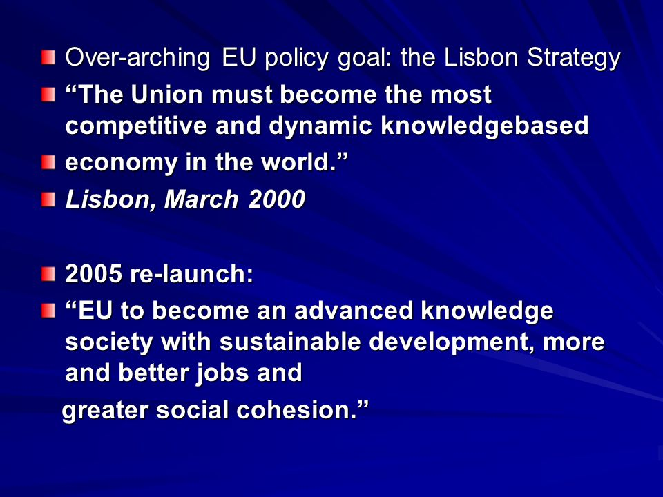 Over-arching EU policy goal: the Lisbon Strategy