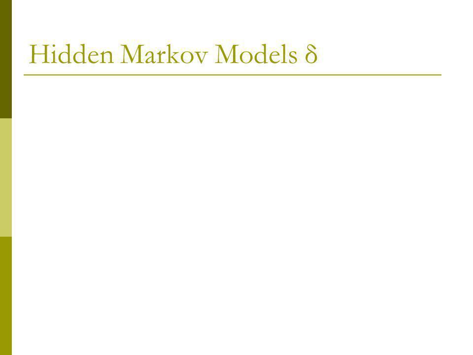 Hidden Markov Models δ