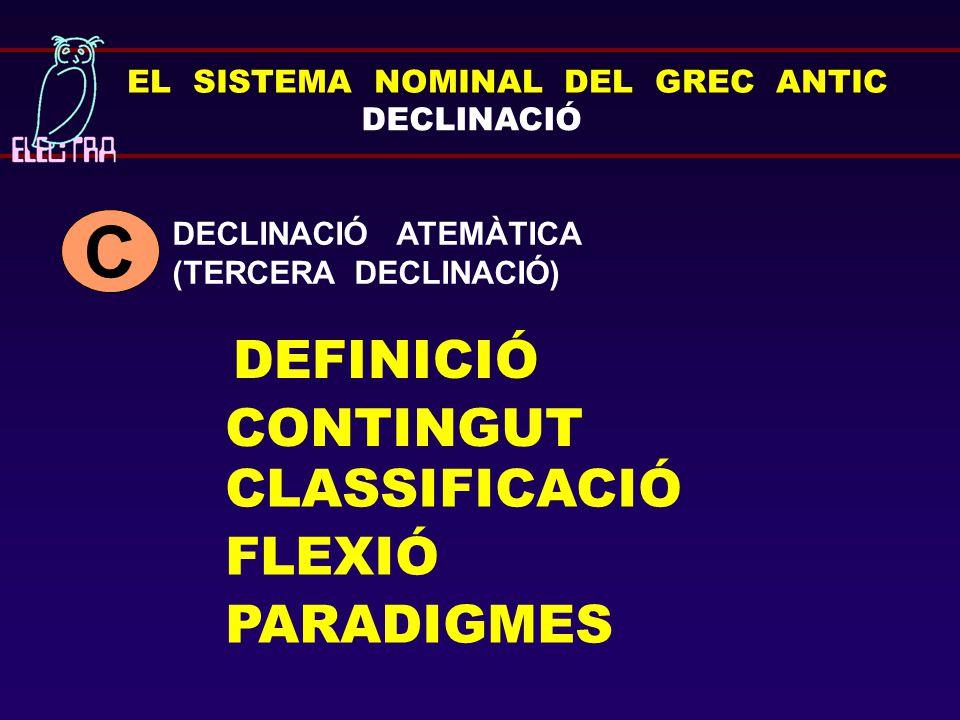 C DEFINICIÓ CONTINGUT CLASSIFICACIÓ FLEXIÓ PARADIGMES