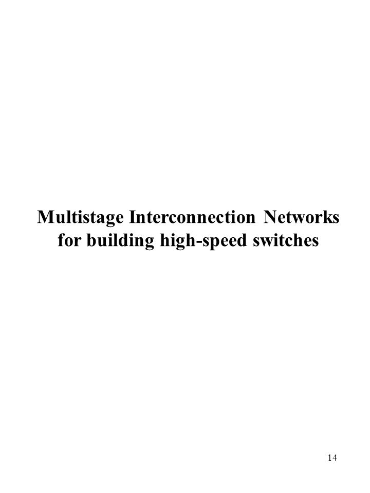 Multistage Interconnection Networks for building high-speed switches