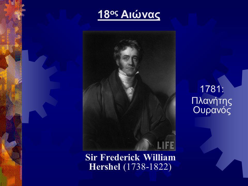 Sir Frederick William Hershel (1738-1822)