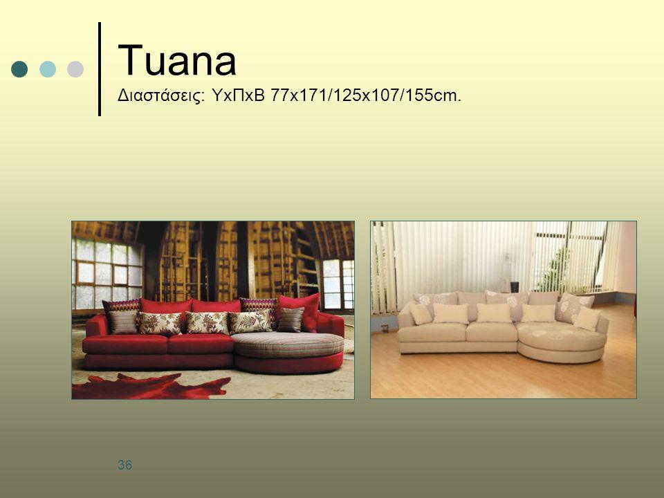Tuana Διαστάσεις: ΥxΠxΒ 77x171/125x107/155cm.