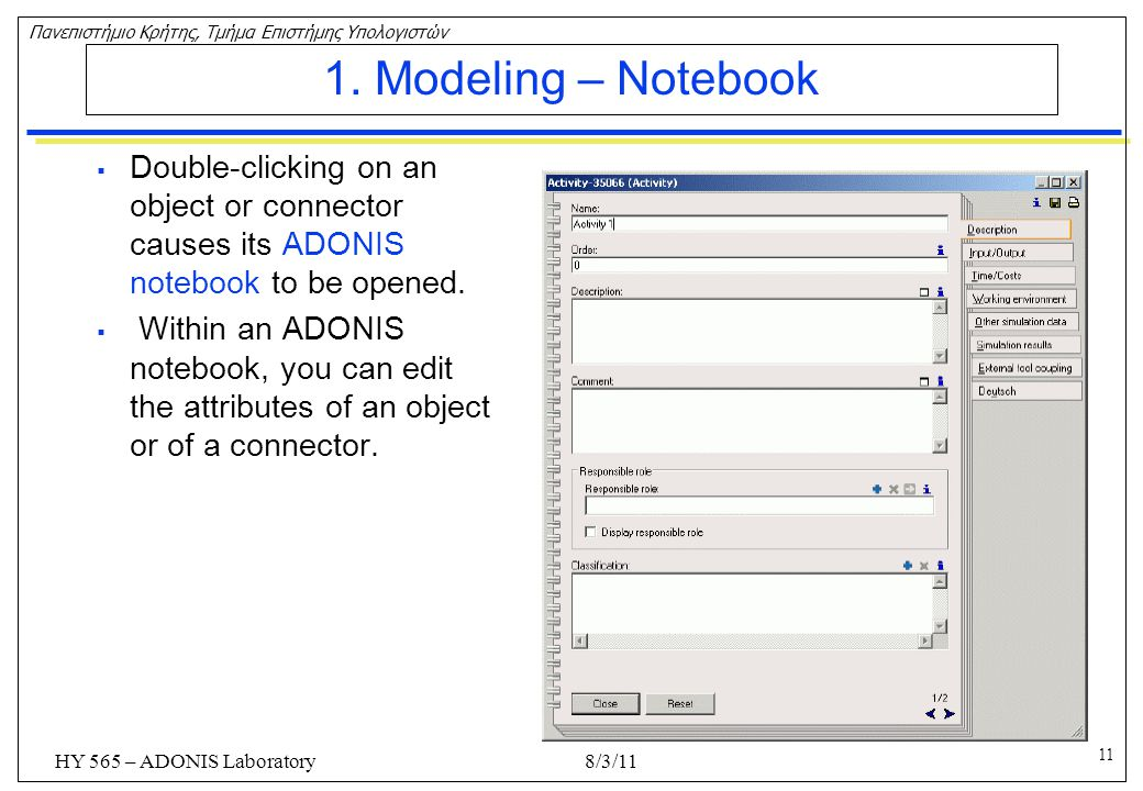 1. Modeling – Notebook Double-clicking on an object or connector causes its ADONIS notebook to be opened.