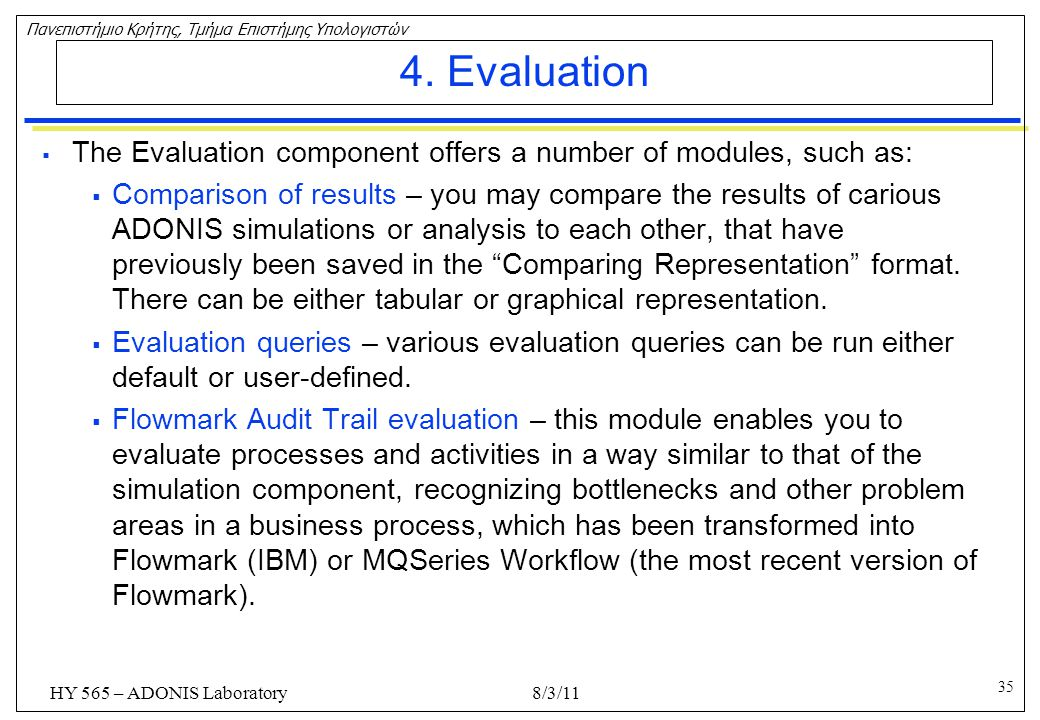 4. Evaluation The Evaluation component offers a number of modules, such as: