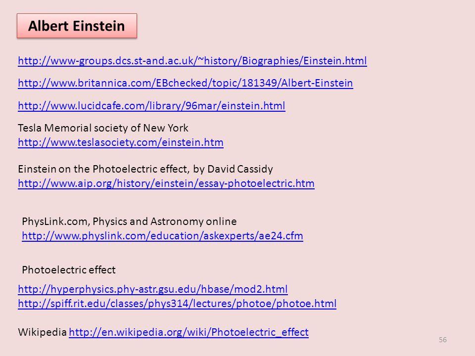 Albert Einstein http://www-groups.dcs.st-and.ac.uk/~history/Biographies/Einstein.html.
