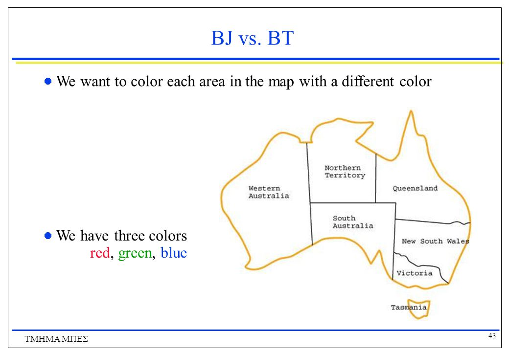BJ vs. BT We want to color each area in the map with a different color