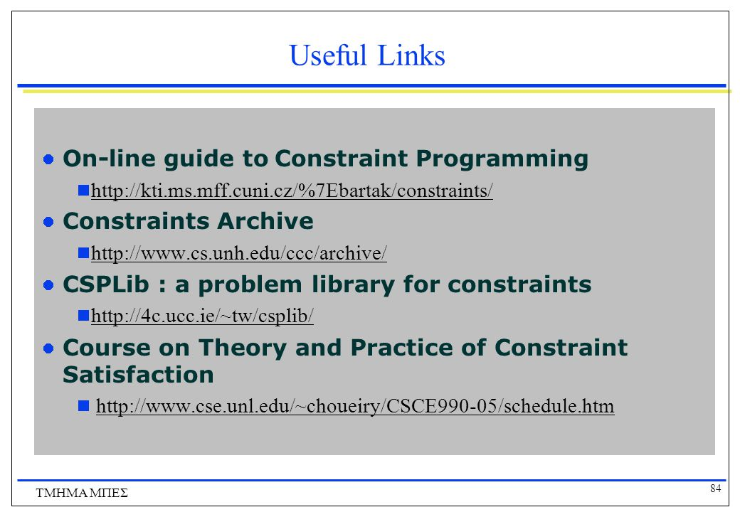 Useful Links On-line guide to Constraint Programming