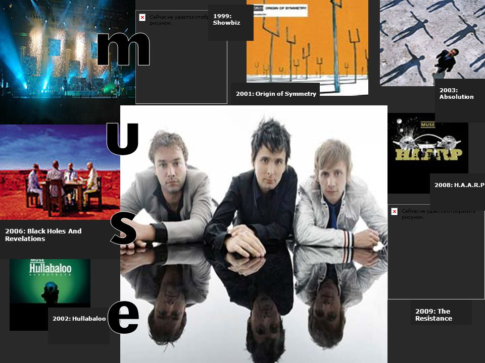 muse 1999: Showbiz 2003: Absolution 2001: Origin of Symmetry