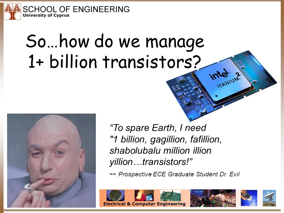 So…how do we manage 1+ billion transistors