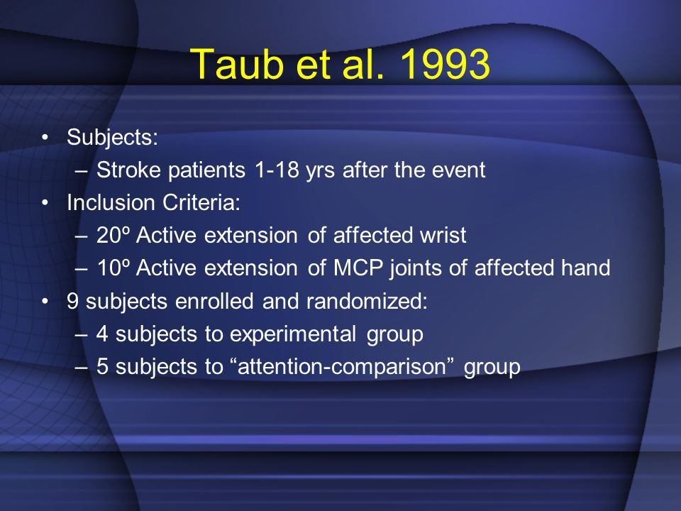 Taub et al. 1993 Subjects: Stroke patients 1-18 yrs after the event