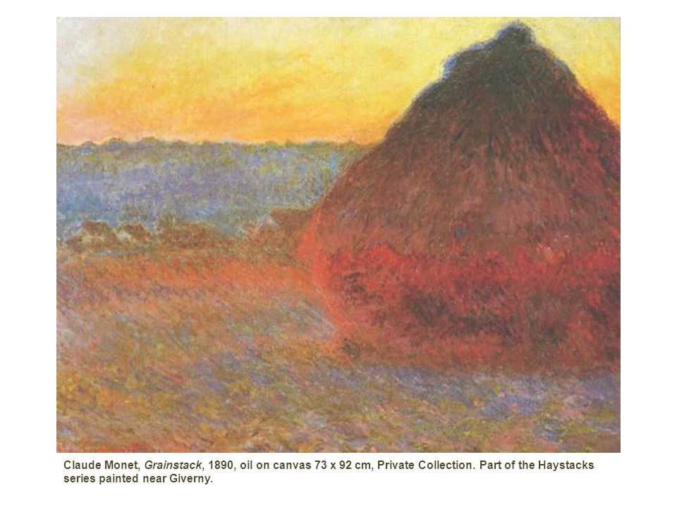 Grainstack, Claude Monet 1890, oil on canvas 73 x 92 cm, Private Collection. Part of the Haystacks series painted near Giverny.