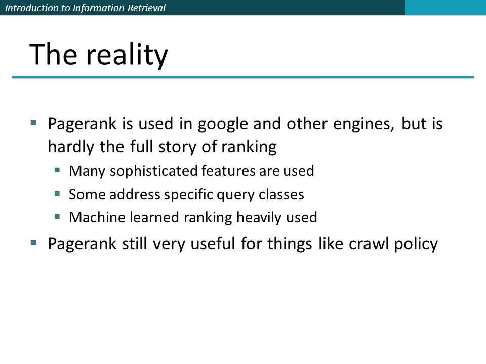 The reality Pagerank is used in google and other engines, but is hardly the full story of ranking. Many sophisticated features are used.