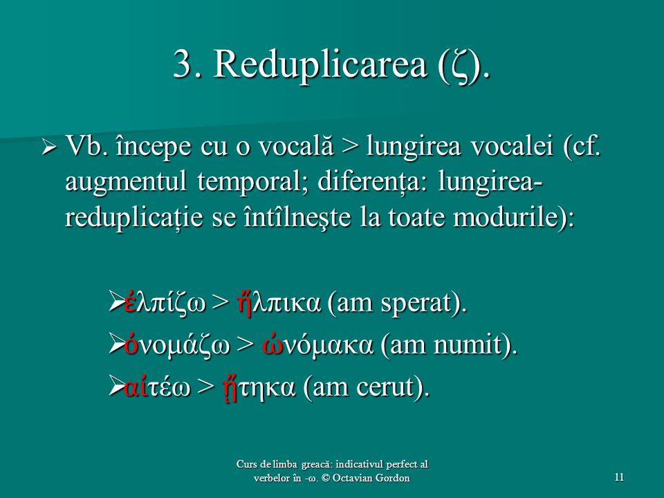 3. Reduplicarea (ζ).
