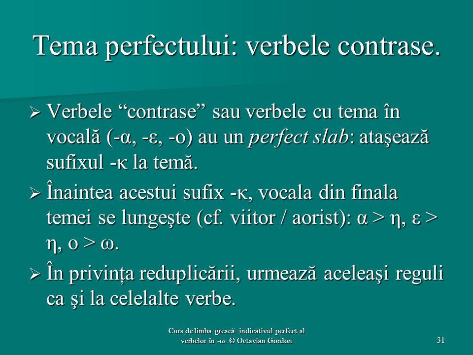 Tema perfectului: verbele contrase.
