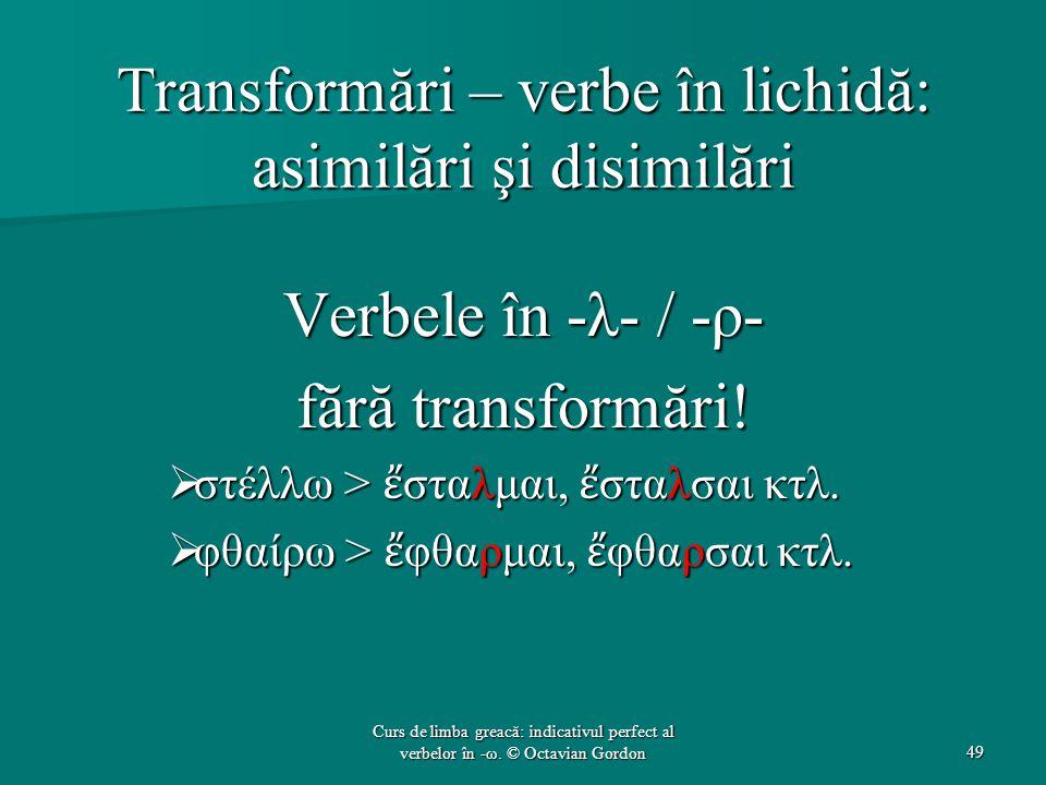 Transformări – verbe în lichidă: asimilări şi disimilări