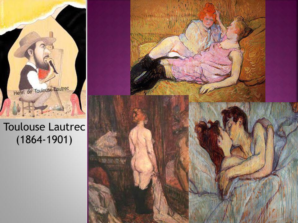 Toulouse Lautrec (1864-1901)