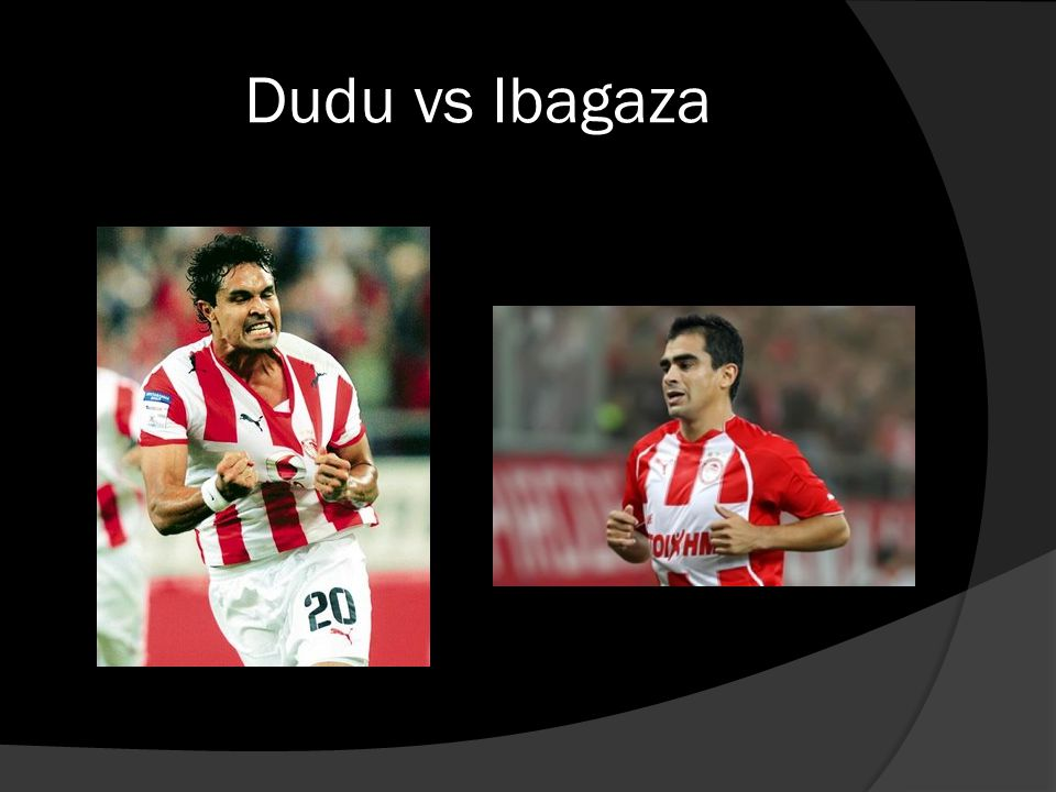 Dudu vs Ibagaza