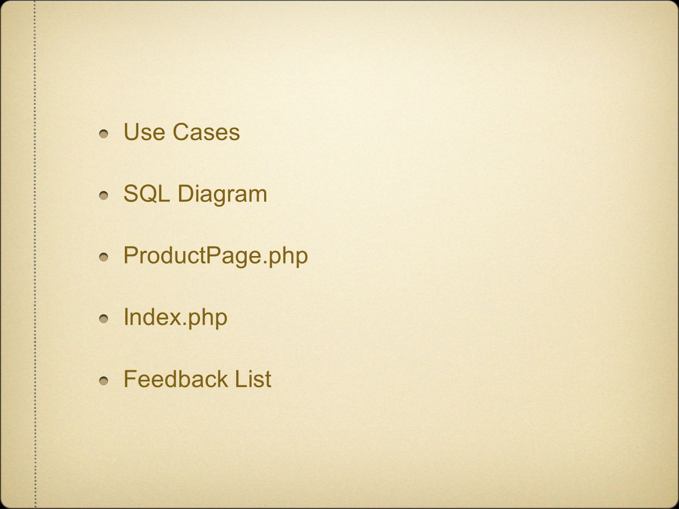 Use Cases SQL Diagram ProductPage.php Index.php Feedback List