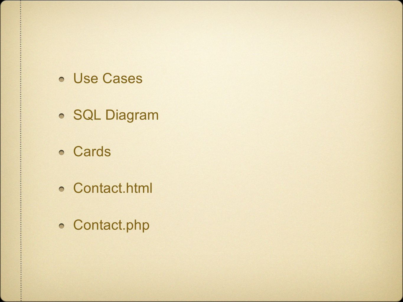 Use Cases SQL Diagram Cards Contact.html Contact.php