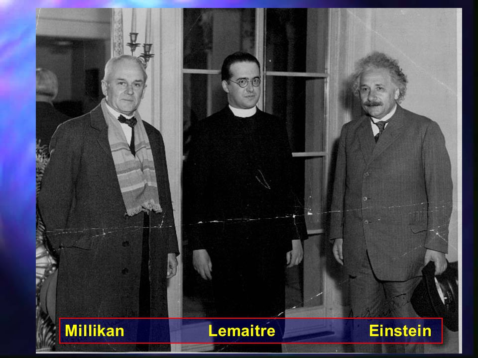 Millikan Lemaitre Einstein