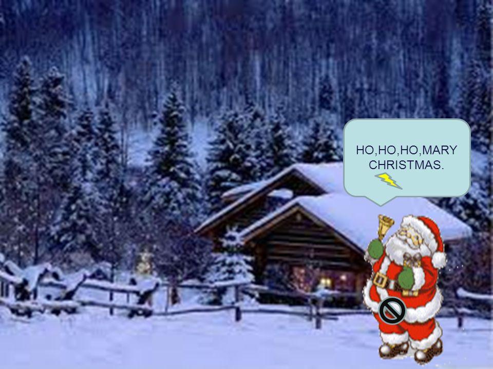 HO,HO,HO,MARY CHRISTMAS. KAΛΑ ΧΡΙΣΤΟΥΓΕΝΝΑ