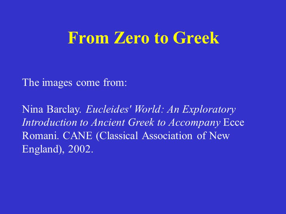 From Zero to Greek The images come from: