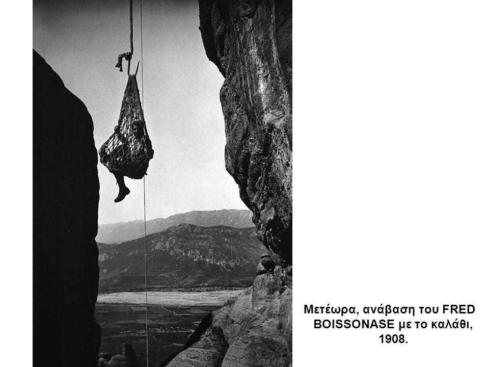 Μετέωρα, ανάβαση του FRED BOISSONASΕ με το καλάθι, 1908.