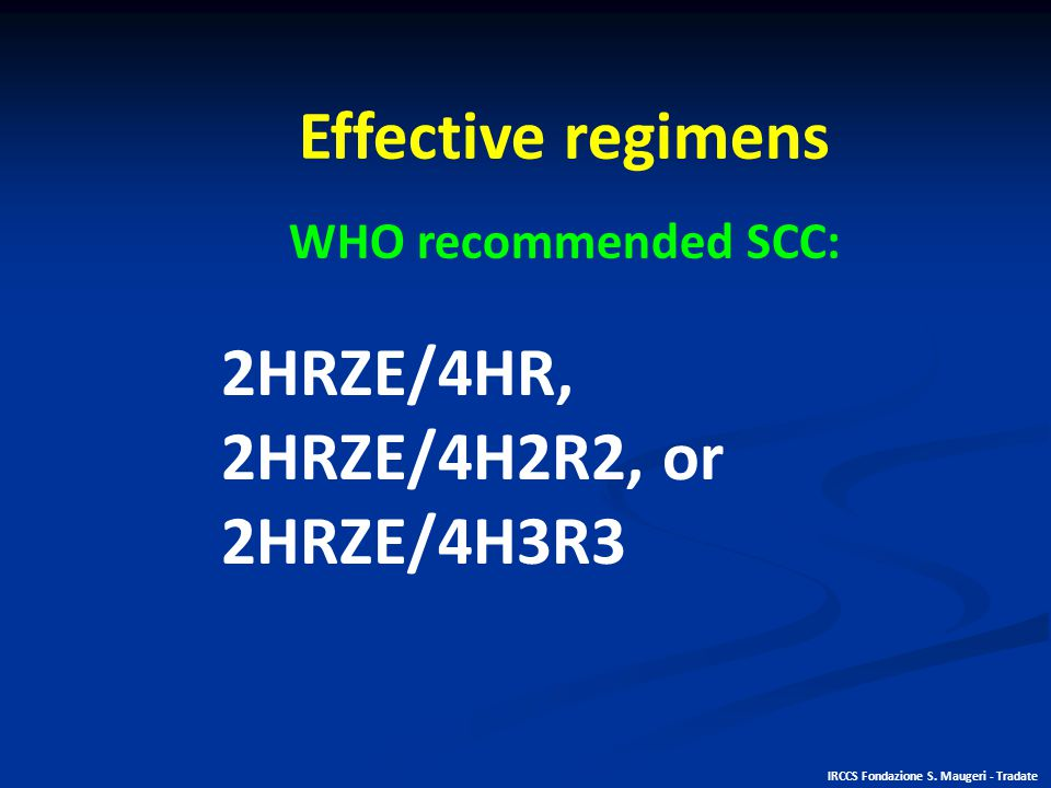 Effective regimens 2HRZE/4HR, 2HRZE/4H2R2, or 2HRZE/4H3R3