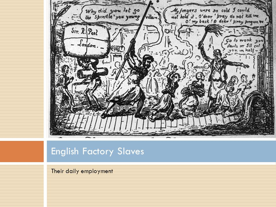 English Factory Slaves
