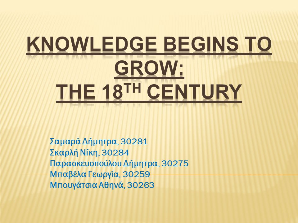 Knowledge begins to grow: the 18th century