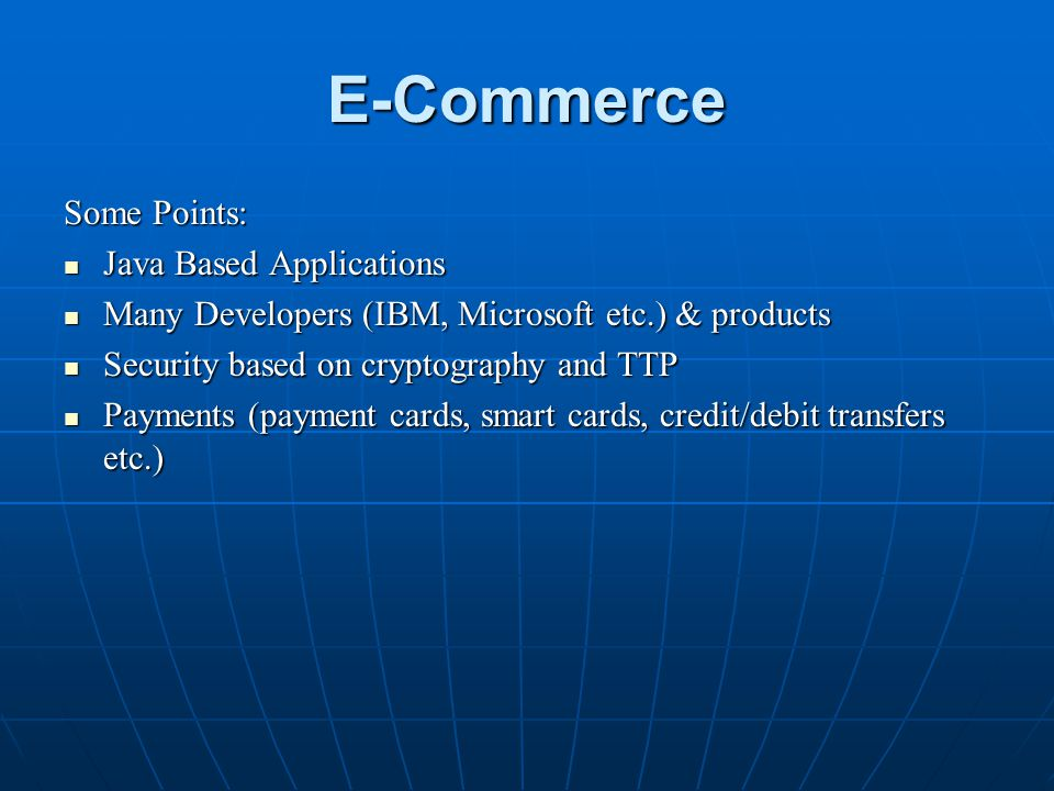 E-Commerce Some Points: Java Based Applications