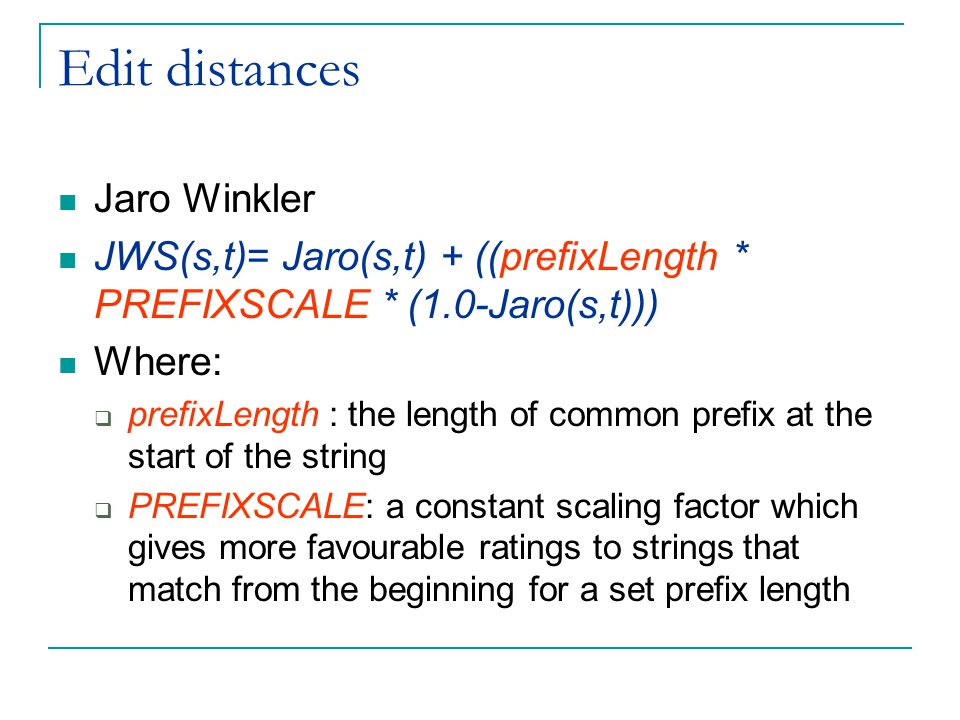 Edit distances Jaro Winkler