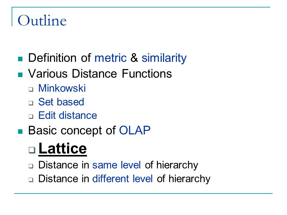 Outline Lattice Definition of metric & similarity