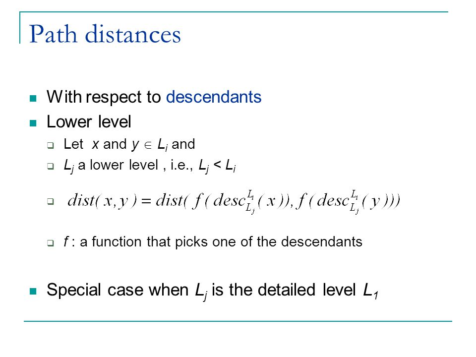 Path distances With respect to descendants Lower level