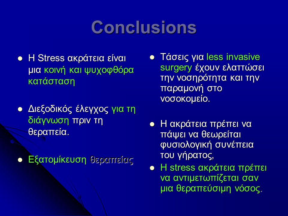 Conclusions Η Stress ακράτεια είναι μια κοινή και ψυχοφθόρα κατάσταση