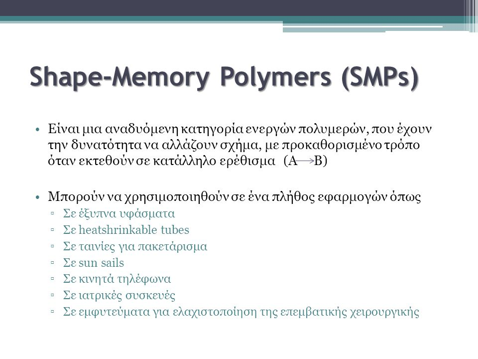 Shape-Memory Polymers (SMPs)