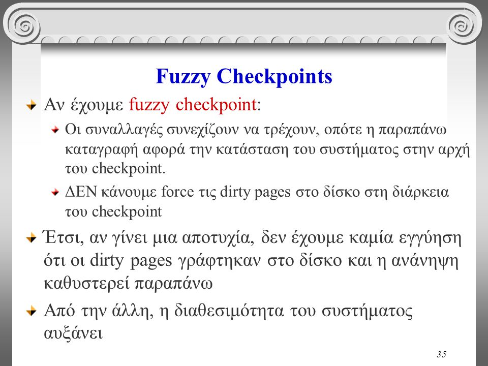 Fuzzy Checkpoints Αν έχουμε fuzzy checkpoint: