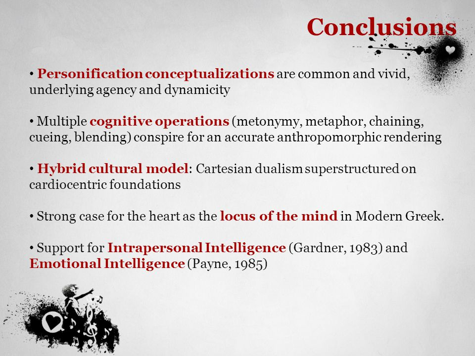 Conclusions Personification conceptualizations are common and vivid, underlying agency and dynamicity.