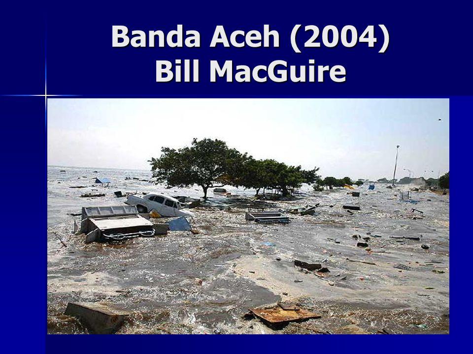 Banda Aceh (2004) Bill MacGuire