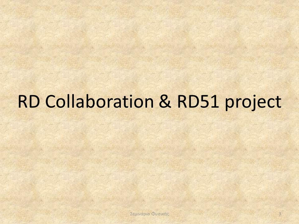 RD Collaboration & RD51 project
