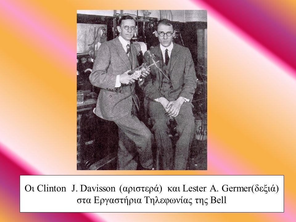 Οι Clinton J. Davisson (αριστερά) και Lester A