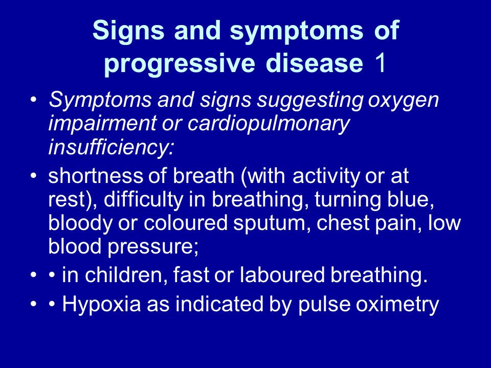 Signs and symptoms of progressive disease 1